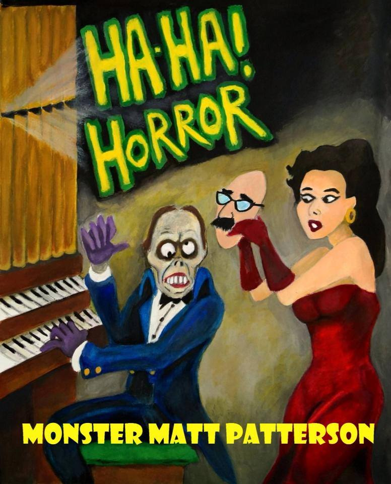 Ha-Ha! Horor Monster Matt Patterson